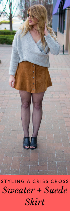 Styling a Criss Cross Sweater + Suede Skirt. | Le Stylo Rouge
